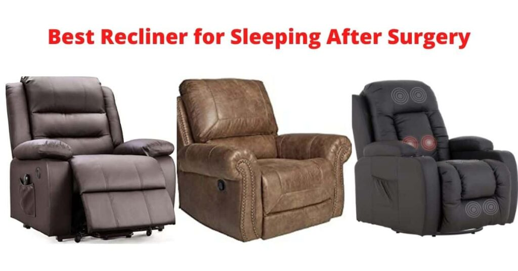 best recliner for sleeping after surgery