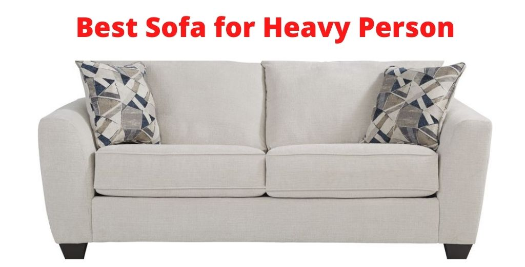 Best Sofa for Heavy Person