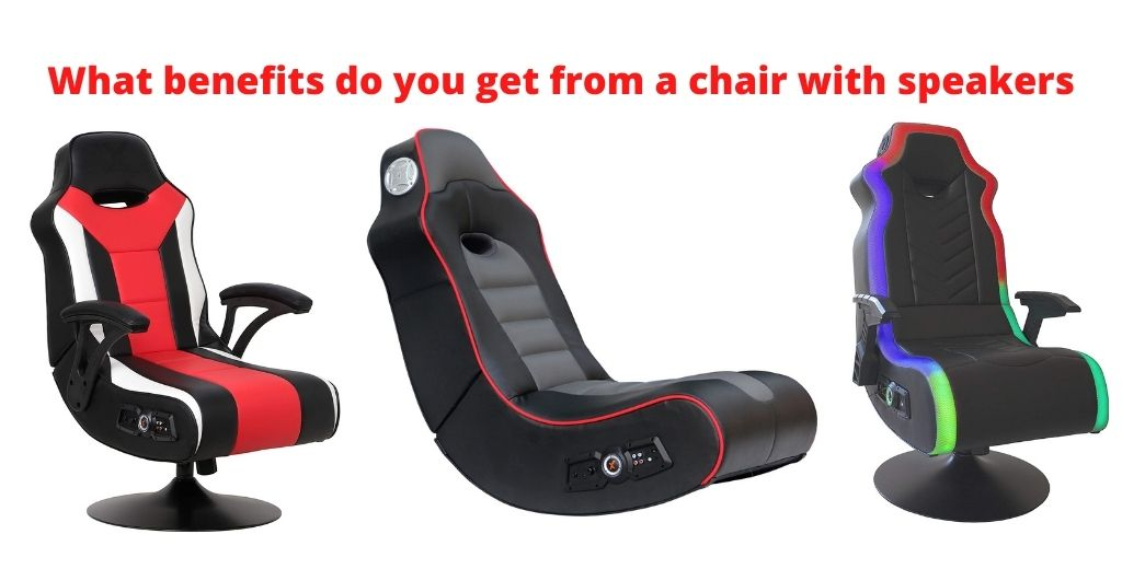 What benefits do you get from a chair with speakers